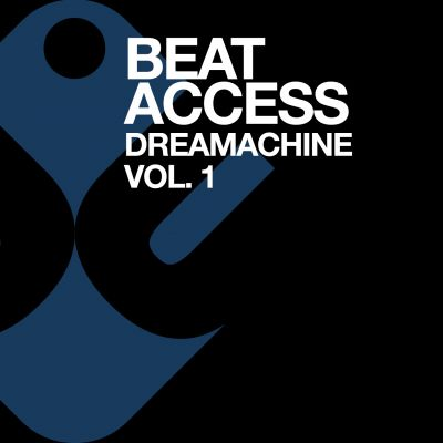 BEAT ACCESS - DREAMACHINE Vol. 1